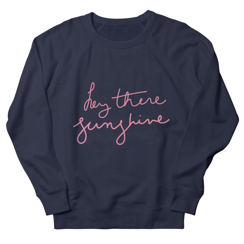 Hey There Sunshine Men's Sweatshirt by Pen & Paper Design's Shop