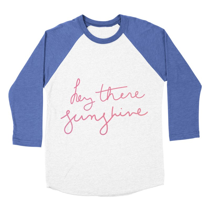 Hey There Sunshine Men's Baseball Triblend Longsleeve T-Shirt by Pen & Paper Design's Shop