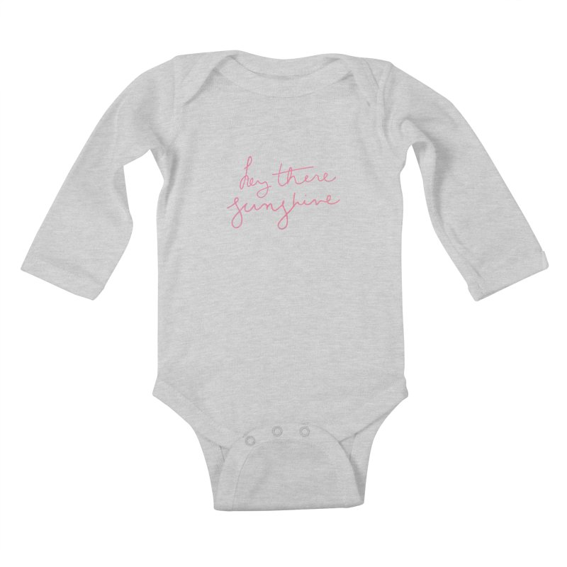 Hey There Sunshine Kids Baby Longsleeve Bodysuit by Pen & Paper Design's Shop