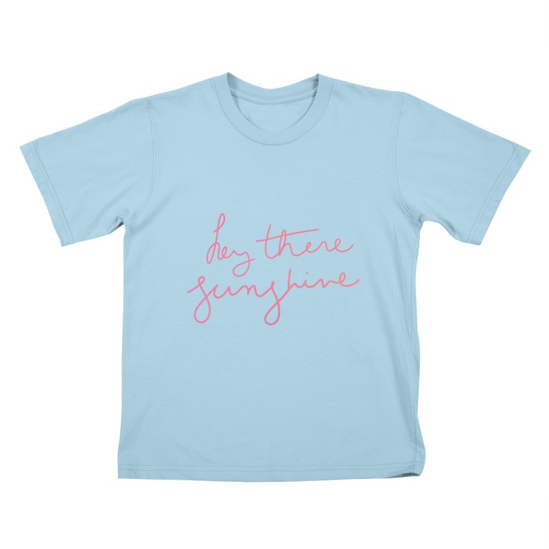 Hey There Sunshine Kids T-Shirt by Pen & Paper Design's Shop