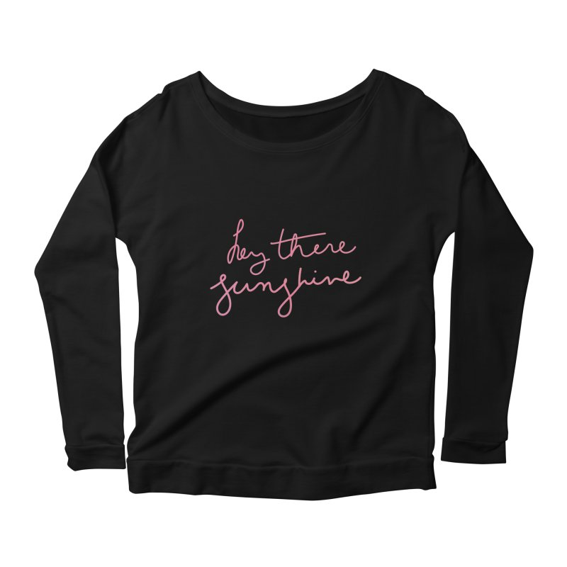 Hey There Sunshine Women's Scoop Neck Longsleeve T-Shirt by Pen & Paper Design's Shop
