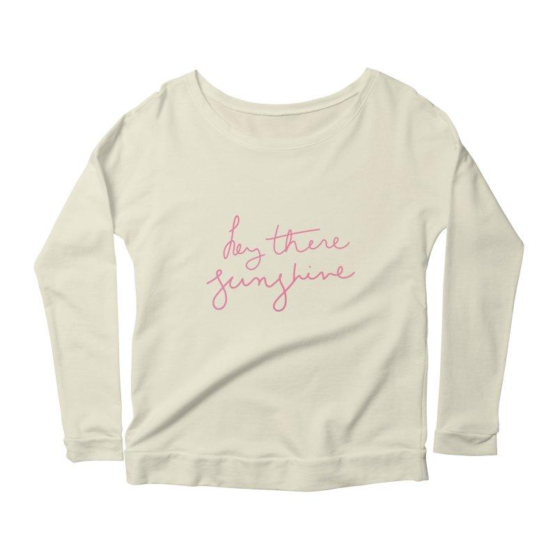 Hey There Sunshine Women's Longsleeve Scoopneck  by Pen & Paper Design's Shop