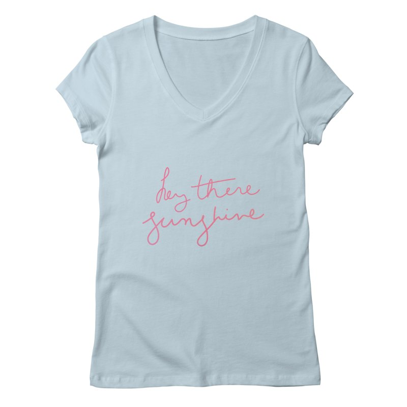 Hey There Sunshine Women's V-Neck by Pen & Paper Design's Shop