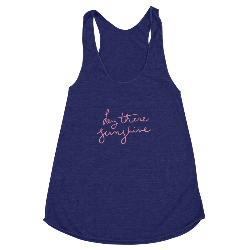 Hey There Sunshine Women's Racerback Triblend Tank by Pen & Paper Design's Shop