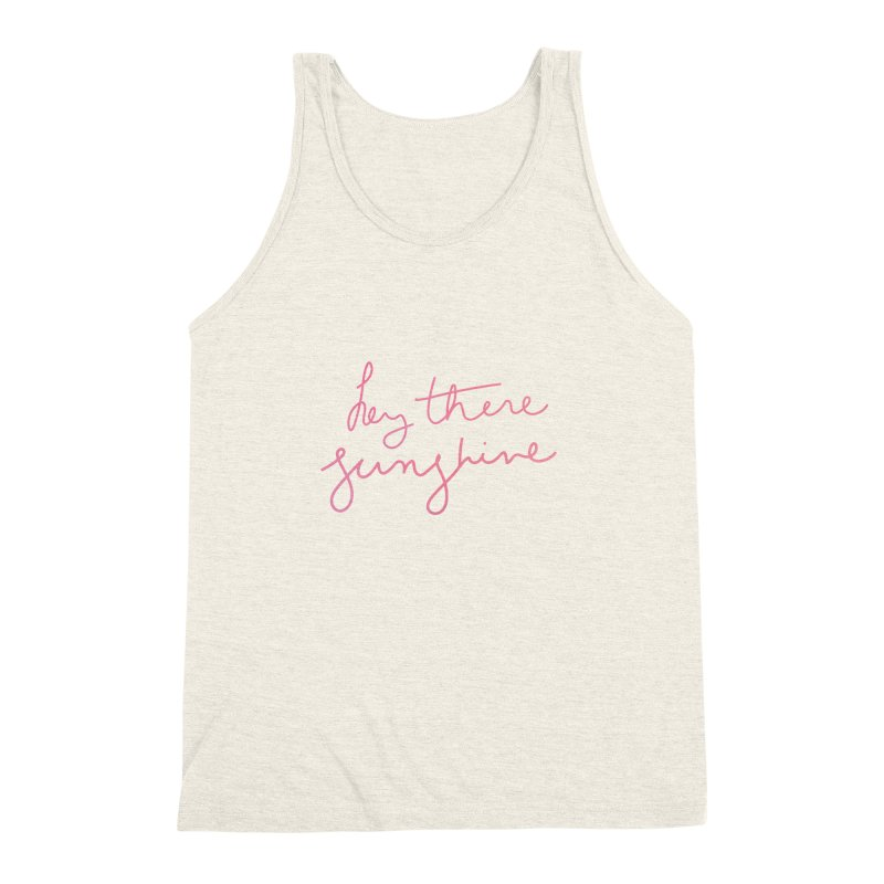 Hey There Sunshine Men's Triblend Tank by Pen & Paper Design's Shop