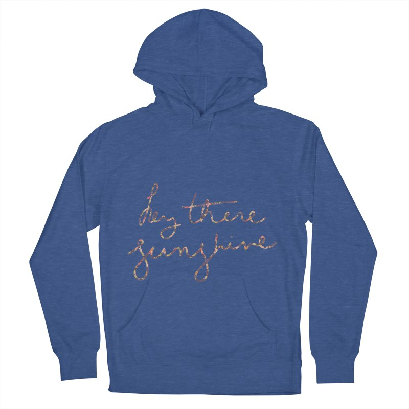 Hey There Sunshine (with flowers) Men's French Terry Pullover Hoody by Pen & Paper Design's Shop