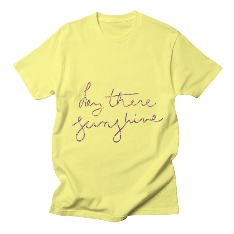 Hey There Sunshine (with flowers) Men's Regular T-Shirt by Pen & Paper Design's Shop
