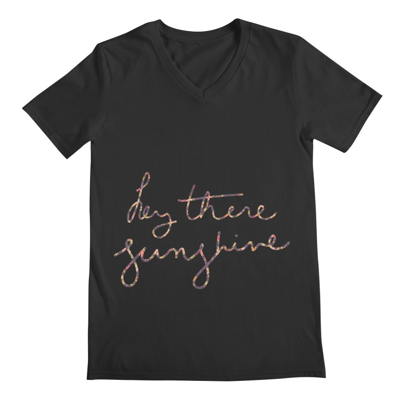 Hey There Sunshine (with flowers) Men's V-Neck by Pen & Paper Design's Shop