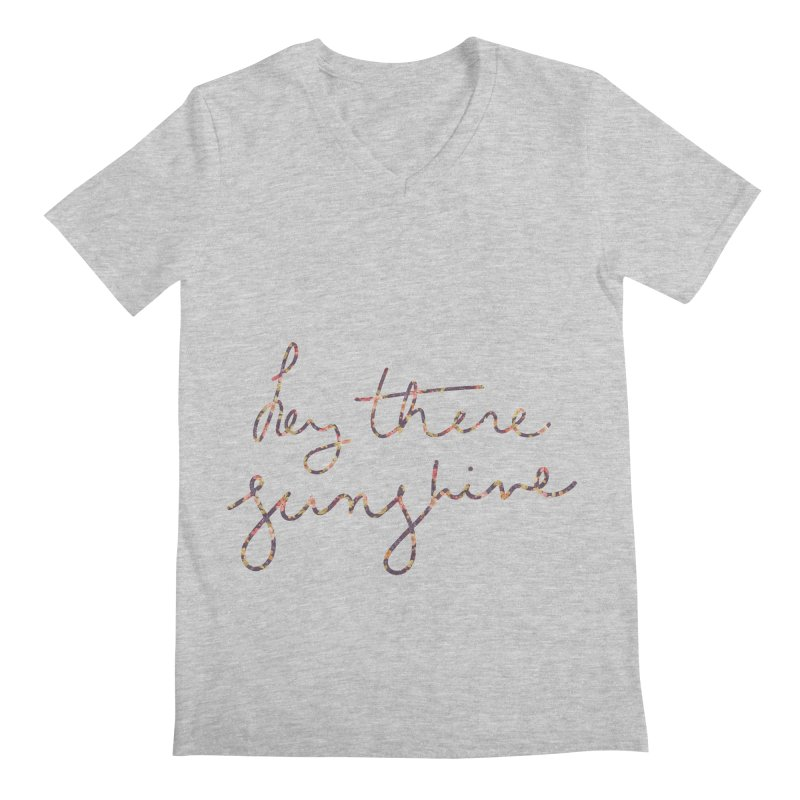 Hey There Sunshine (with flowers) Men's Regular V-Neck by Pen & Paper Design's Shop