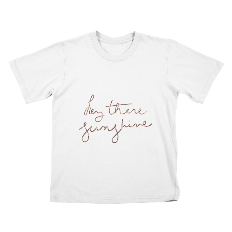 Hey There Sunshine (with flowers) Kids T-Shirt by Pen & Paper Design's Shop