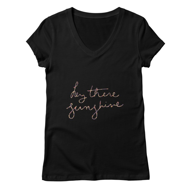 Hey There Sunshine (with flowers) Women's V-Neck by Pen & Paper Design's Shop