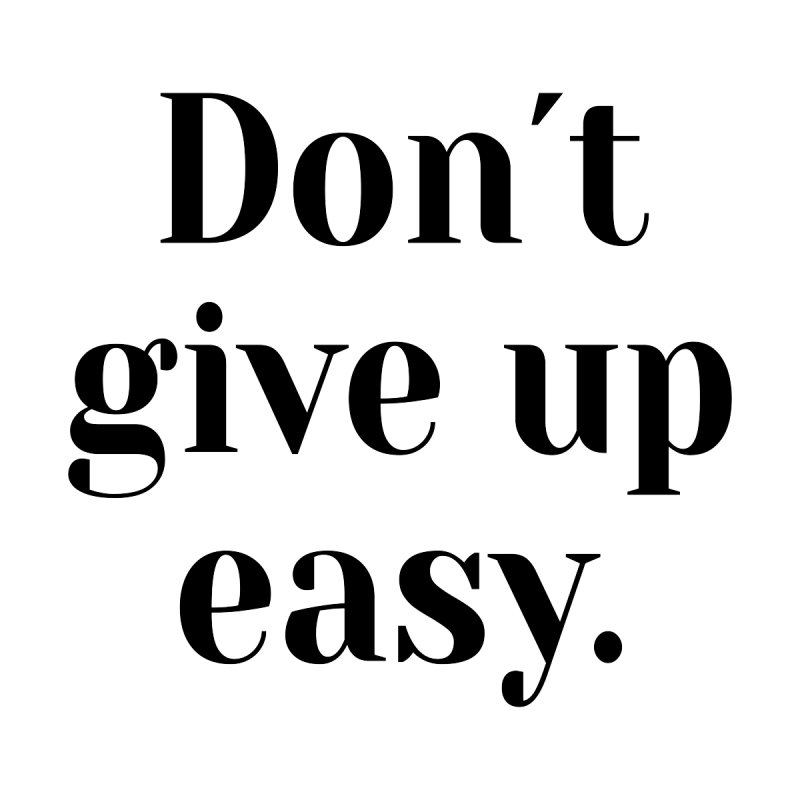 Don't Give Up Easy by Pendura Lá