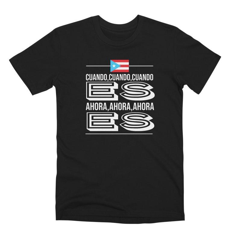 AHORA ES Men's Premium T-Shirt by La Tiendita Pepito