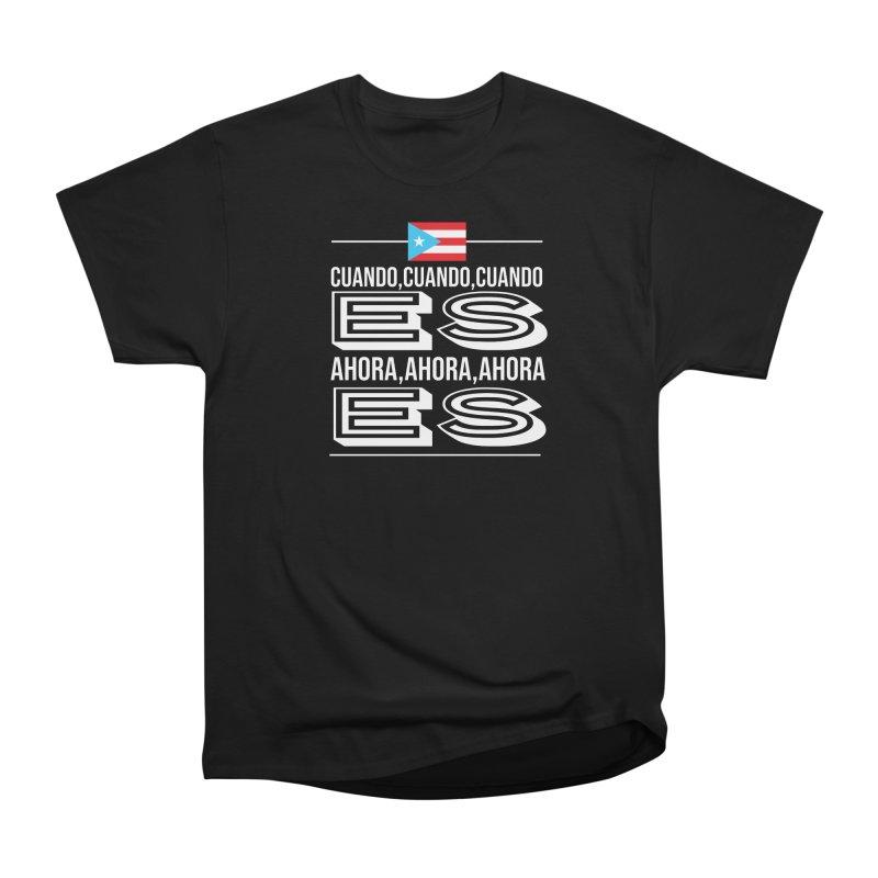 AHORA ES Women's Heavyweight Unisex T-Shirt by La Tiendita Pepito