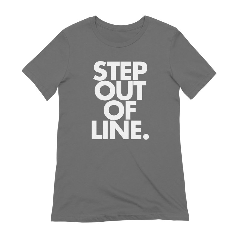 STEP OUT OF LINE-reverse Women's Extra Soft T-Shirt by La Tiendita Pepito