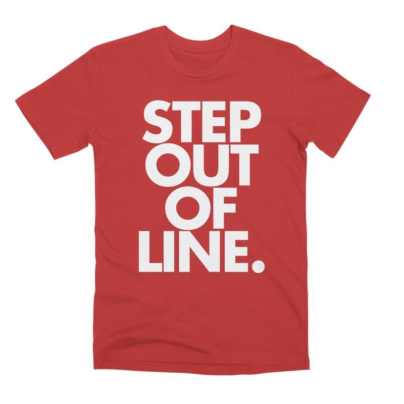 STEP OUT OF LINE-reverse Men's Premium T-Shirt by La Tiendita Pepito
