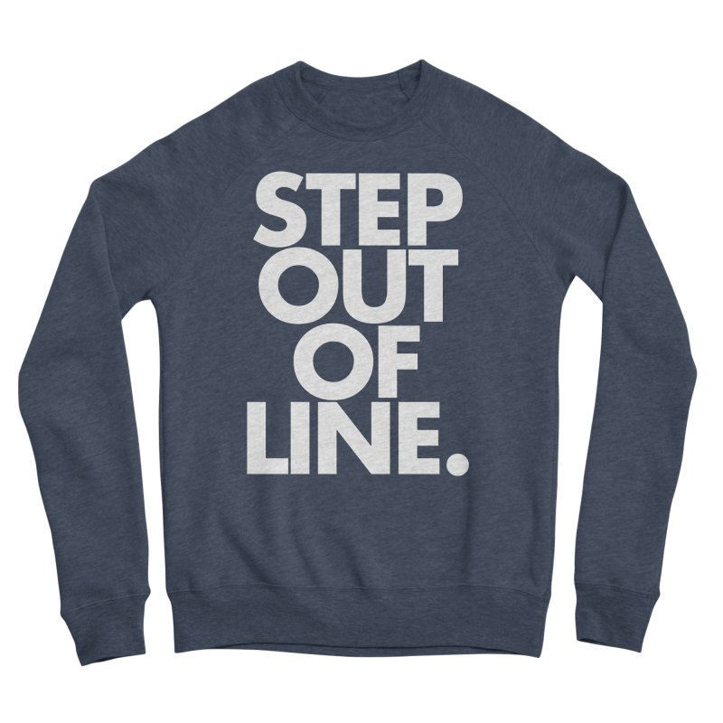 STEP OUT OF LINE-reverse Men's Sponge Fleece Sweatshirt by La Tiendita Pepito