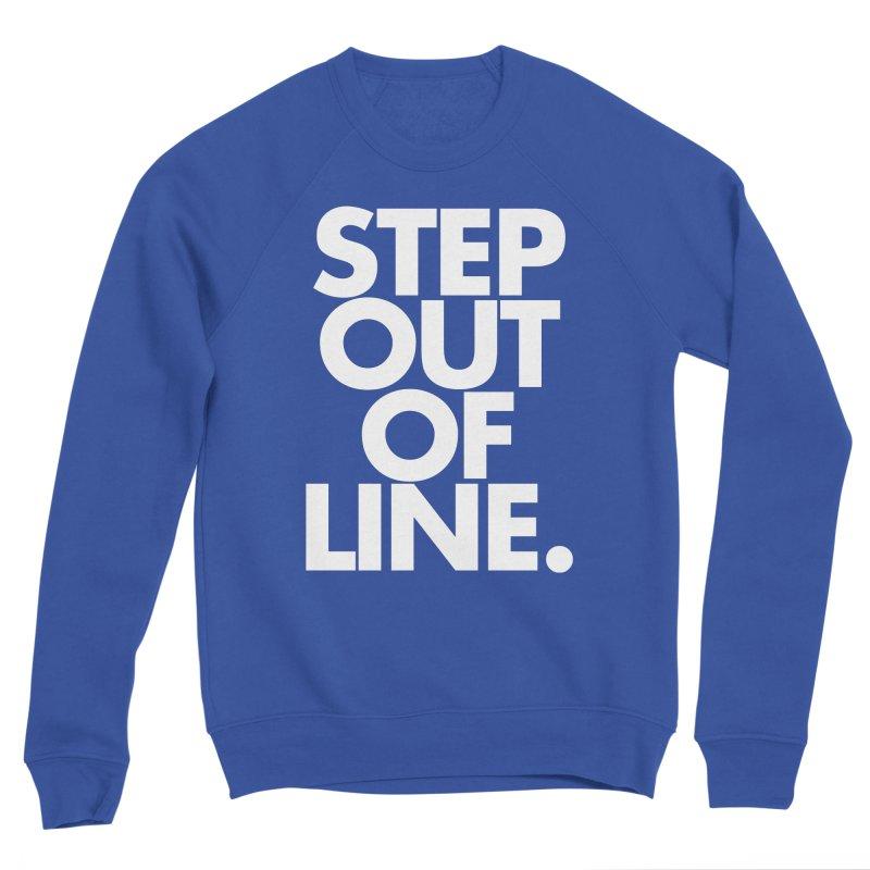 STEP OUT OF LINE-reverse Women's Sponge Fleece Sweatshirt by La Tiendita Pepito