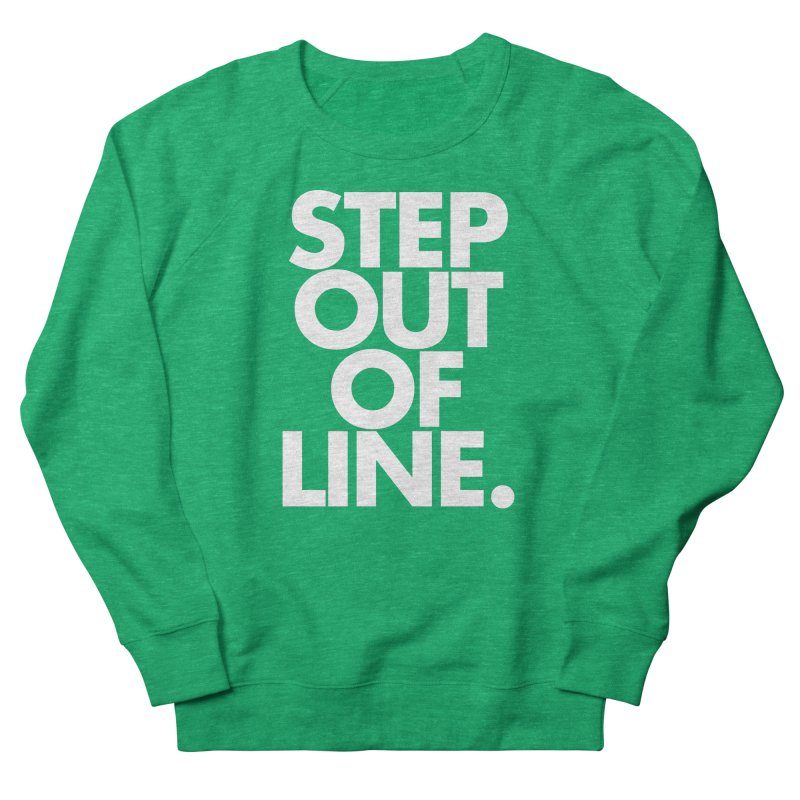 STEP OUT OF LINE-reverse Women's French Terry Sweatshirt by La Tiendita Pepito