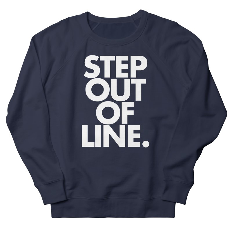 STEP OUT OF LINE-reverse Men's French Terry Sweatshirt by La Tiendita Pepito