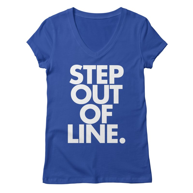 STEP OUT OF LINE-reverse Women's Regular V-Neck by La Tiendita Pepito