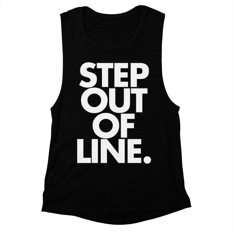 STEP OUT OF LINE-reverse Women's Muscle Tank by La Tiendita Pepito
