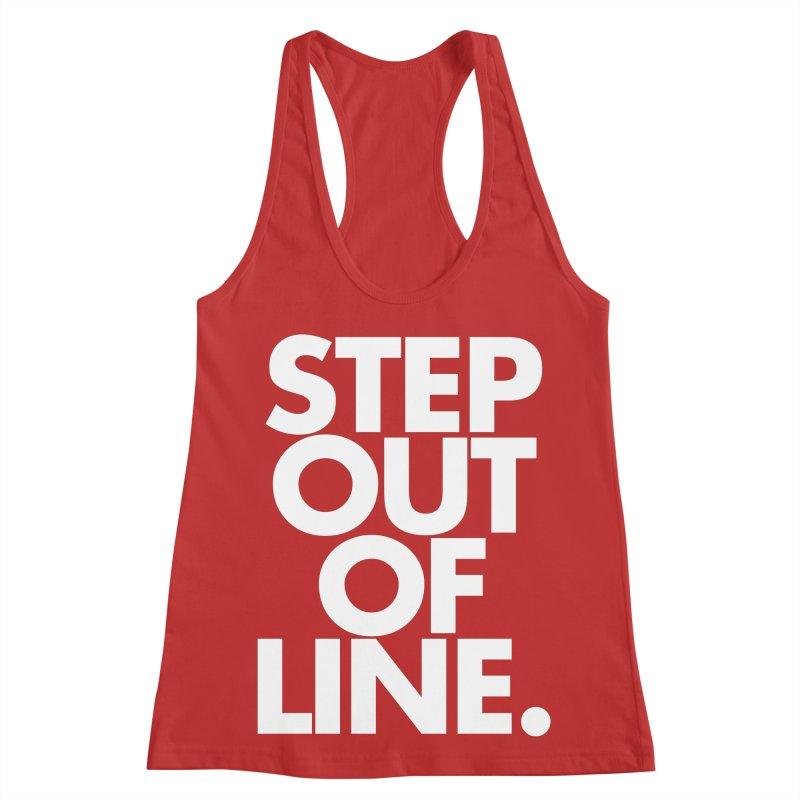 STEP OUT OF LINE-reverse Women's Racerback Tank by La Tiendita Pepito