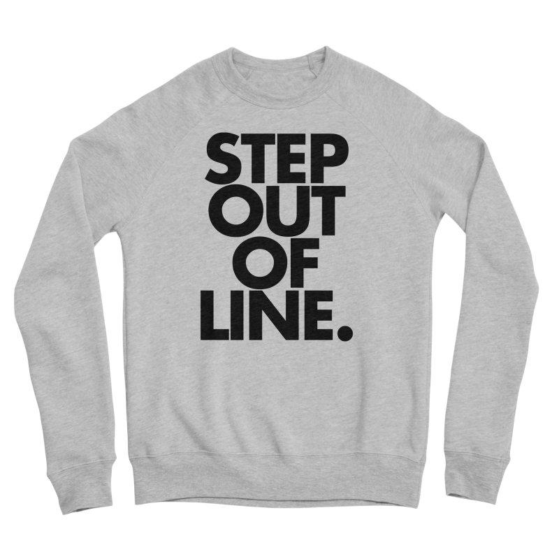 STEP OUT OF LINE-original art Women's Sponge Fleece Sweatshirt by La Tiendita Pepito