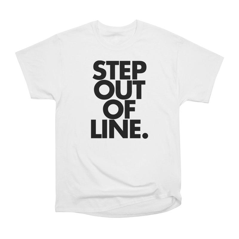 STEP OUT OF LINE-original art Women's Heavyweight Unisex T-Shirt by La Tiendita Pepito