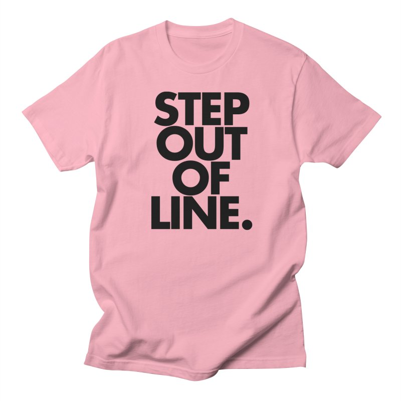 STEP OUT OF LINE-original art Men's Regular T-Shirt by La Tiendita Pepito