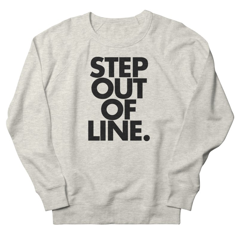 STEP OUT OF LINE-original art Women's French Terry Sweatshirt by La Tiendita Pepito