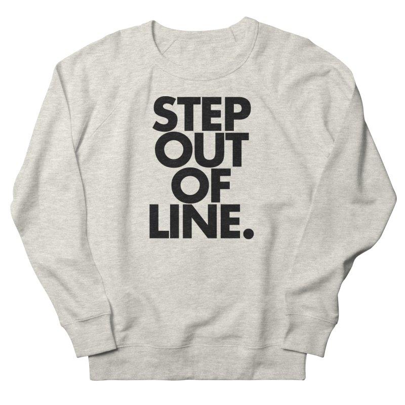 STEP OUT OF LINE-original art Men's French Terry Sweatshirt by La Tiendita Pepito