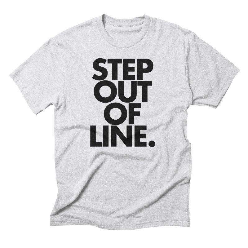 STEP OUT OF LINE-original art Men's Triblend T-Shirt by La Tiendita Pepito