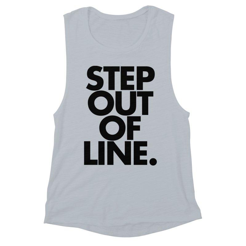 STEP OUT OF LINE-original art Women's Muscle Tank by La Tiendita Pepito