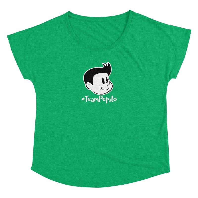 #TeamPepito Reversed Women's Dolman Scoop Neck by La Tiendita Pepito
