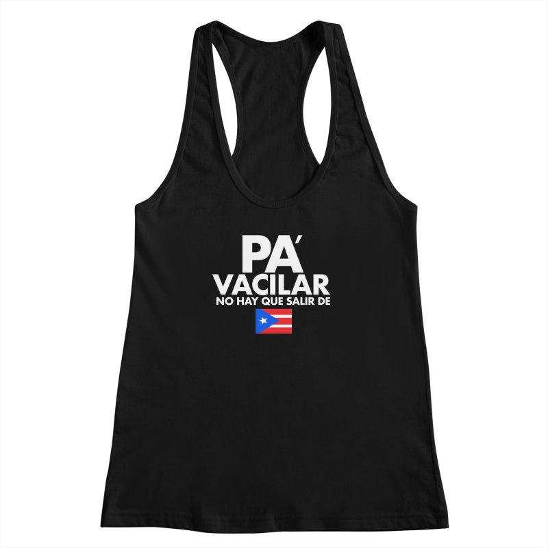 Pa Vacilar Women's Racerback Tank by La Tiendita Pepito