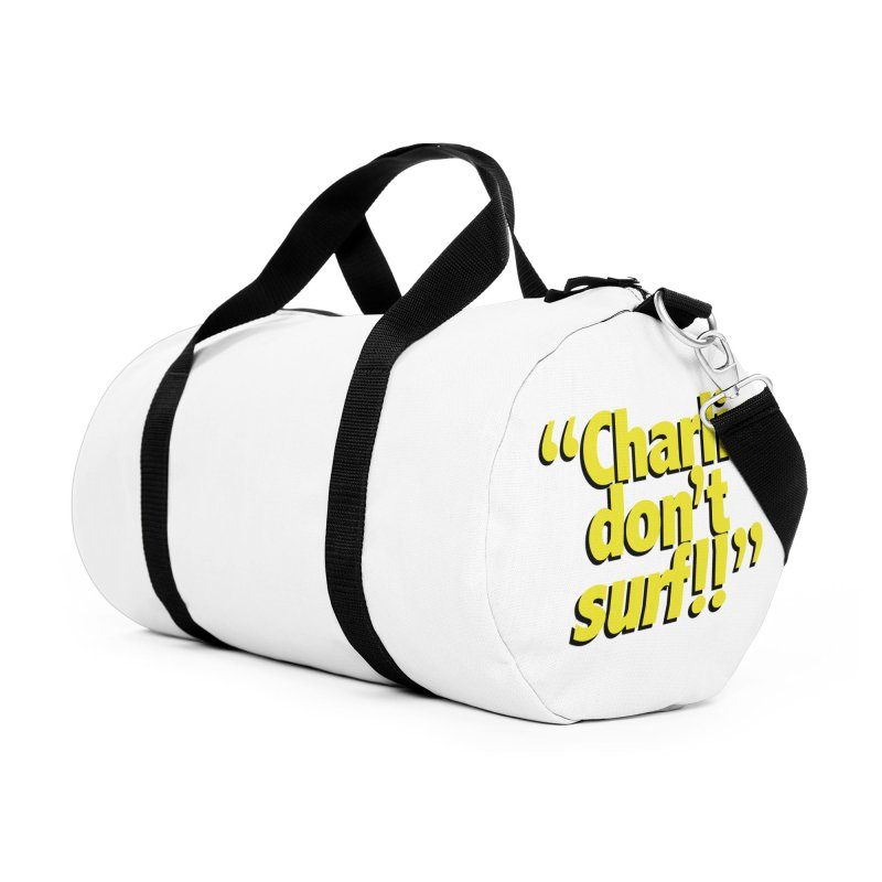 Charlie don't surf!! Accessories Duffel Bag Bag by peregraphs's Artist Shop