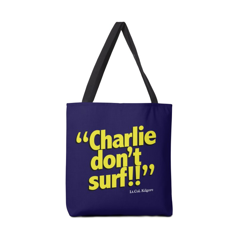Charlie don't surf!! Accessories Tote Bag Bag by peregraphs's Artist Shop