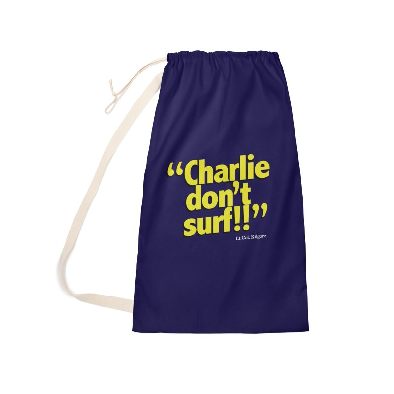 Charlie don't surf!! Accessories Laundry Bag Bag by peregraphs's Artist Shop