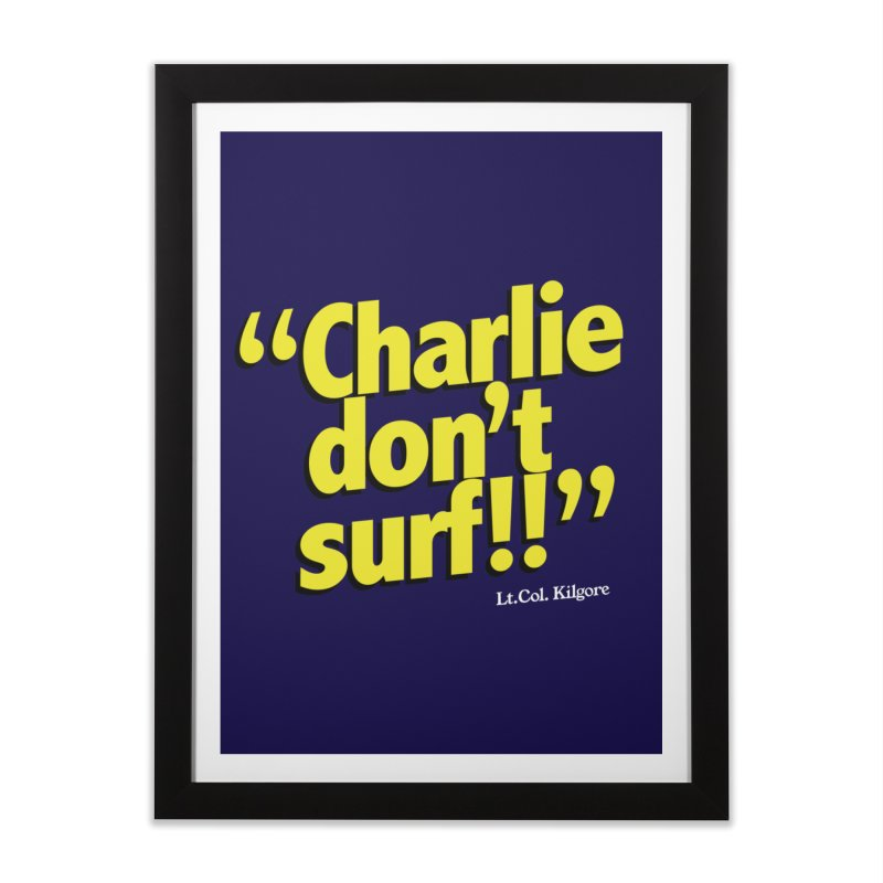 Charlie don't surf!! Home Framed Fine Art Print by peregraphs's Artist Shop