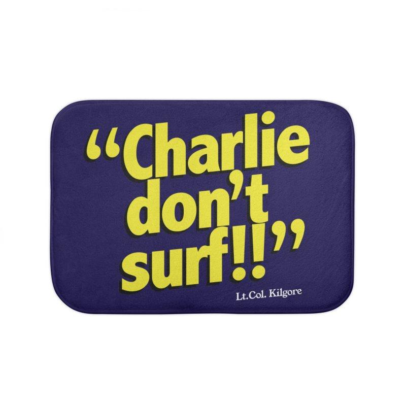 Charlie don't surf!! Home Bath Mat by peregraphs's Artist Shop