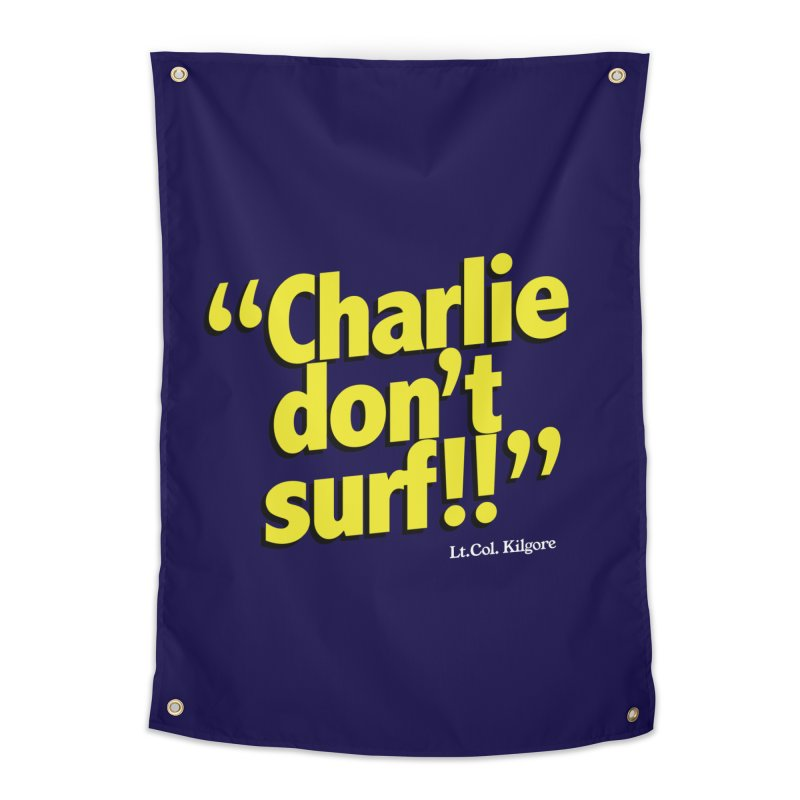 Charlie don't surf!! Home Tapestry by peregraphs's Artist Shop