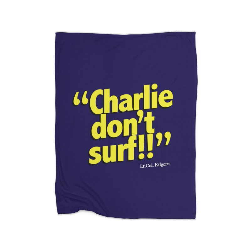 Charlie don't surf!! Home Fleece Blanket Blanket by peregraphs's Artist Shop