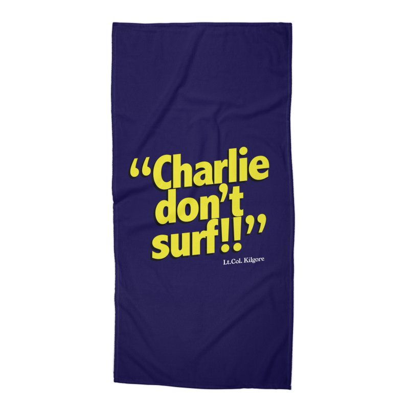 Charlie don't surf!! in Beach Towel by peregraphs's Artist Shop