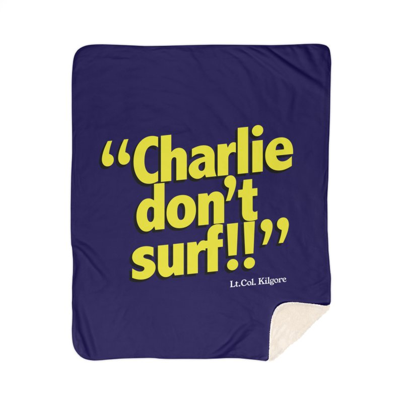 Charlie don't surf!! Home Sherpa Blanket Blanket by peregraphs's Artist Shop