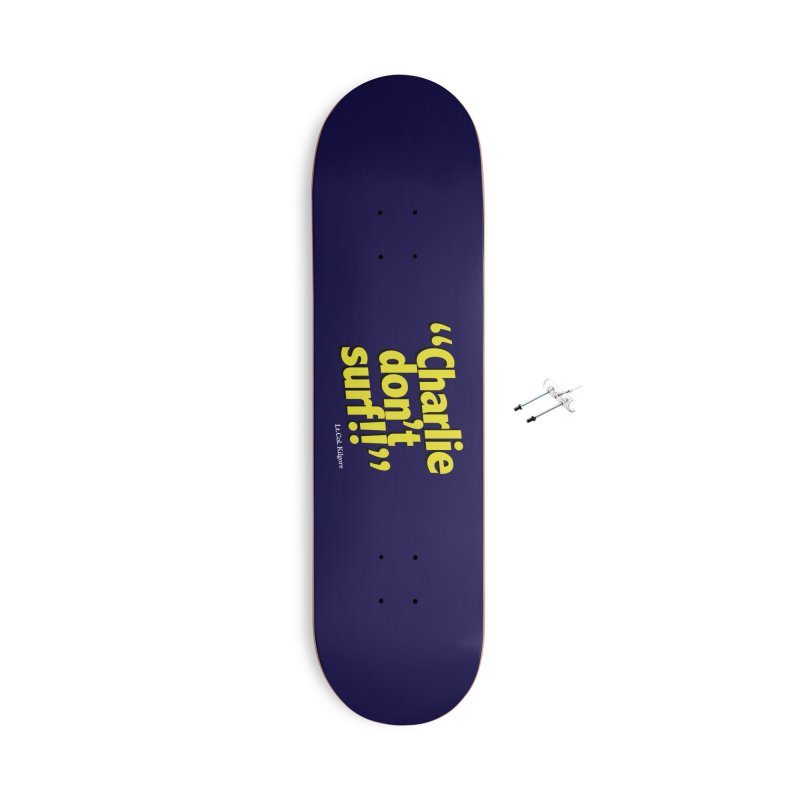Charlie don't surf!! Accessories With Hanging Hardware Skateboard by peregraphs's Artist Shop