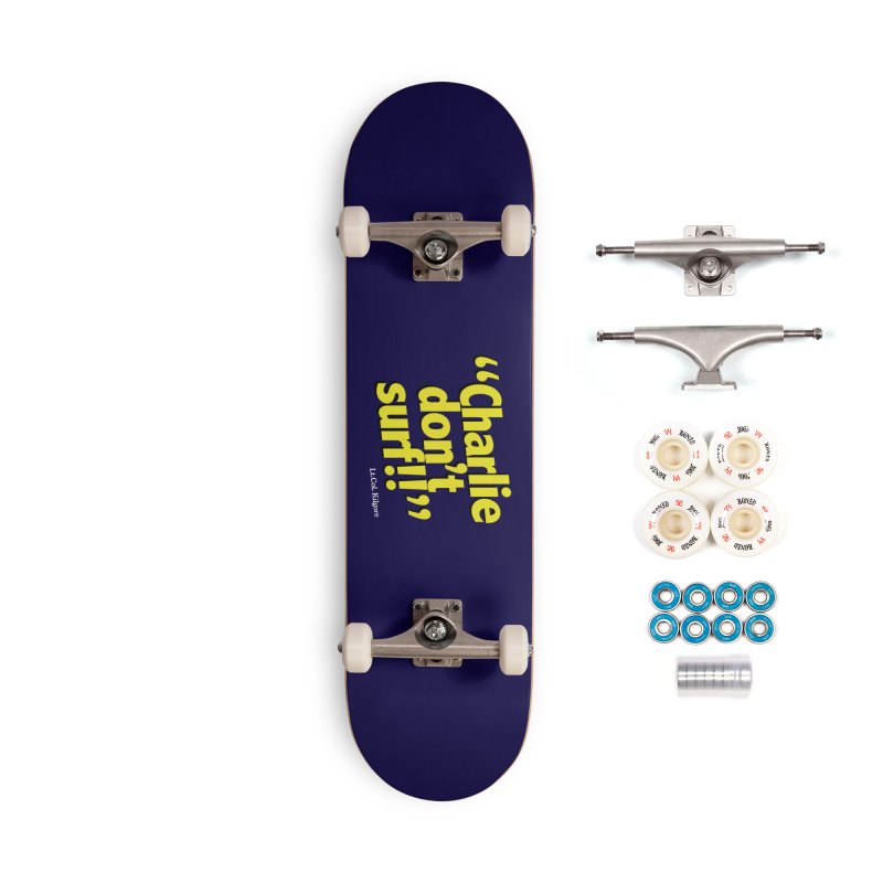 Charlie don't surf!! Accessories Complete - Premium Skateboard by peregraphs's Artist Shop