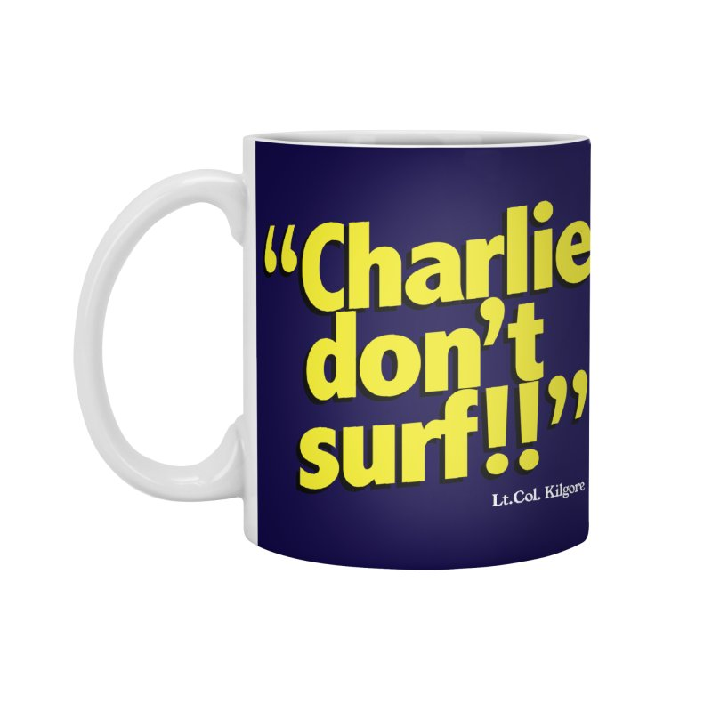 Charlie don't surf!! Accessories Standard Mug by peregraphs's Artist Shop