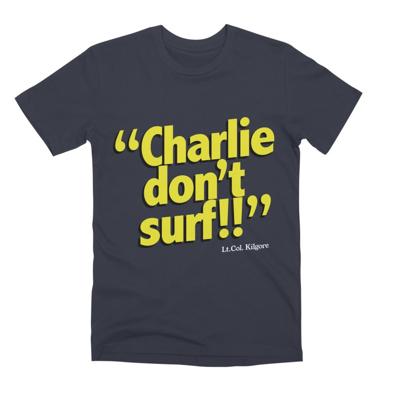 Charlie don't surf!! Men's Premium T-Shirt by peregraphs's Artist Shop