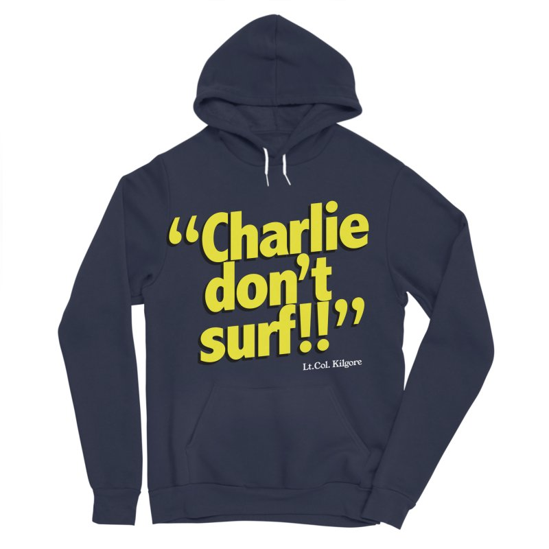 Charlie don't surf!! Men's Pullover Hoody by peregraphs's Artist Shop